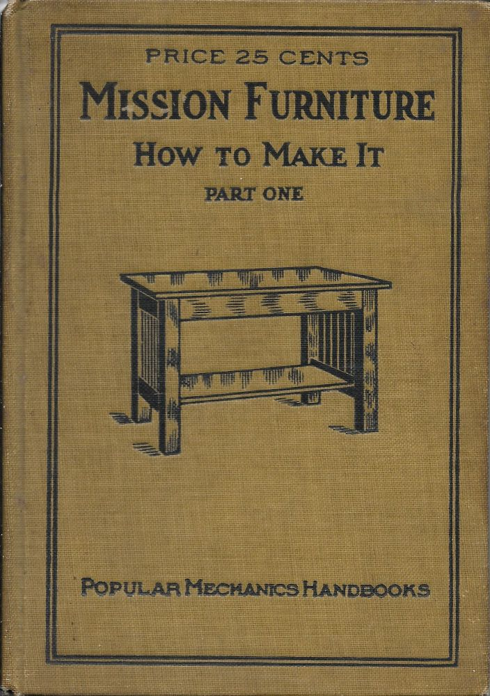 Mission Furniture : How to Make It Part I [One]