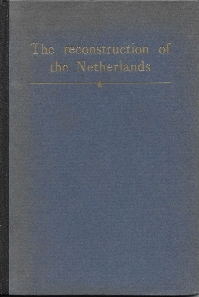 The Reconstruction of the Netherlands. J. W. Rengelink, R S. Springett.