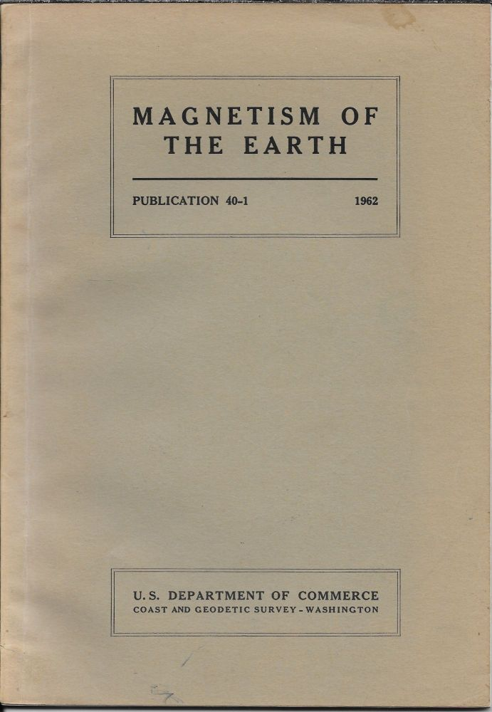 Magnetism of the Earth. James H Nelson, Louis Hurwitz, David G. Knapp.