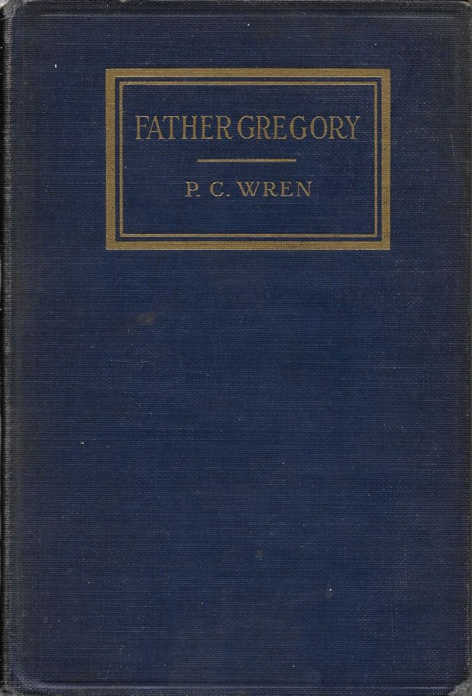 Father Gregory: A Tale of Hindostan. Percival Christopher Wren.