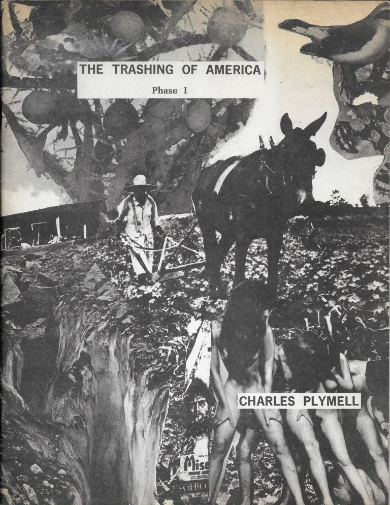The Trashing of America, Phase 1. Charles Plymell.