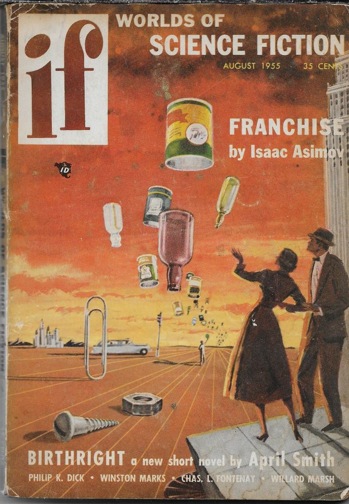 """""""The Mold of Yancy"""" in IF: Worlds of Science Fiction, August 1955. James L. Quinn, Philip K. Dick."""