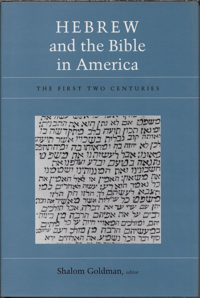 Hebrew and the Bible in America: The First Two Centuries. Shalom Goldman.