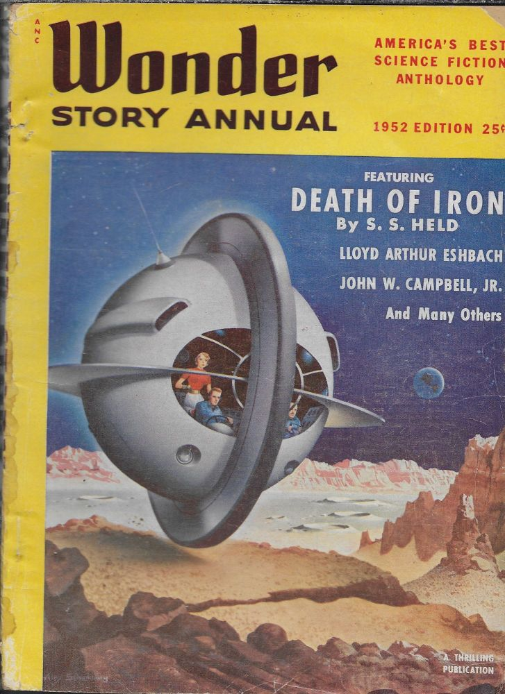 """""""Death of Iron"""" in Wonder Story Annual. 1952 Edition. Volume 1, Number 3. Held, S S."""