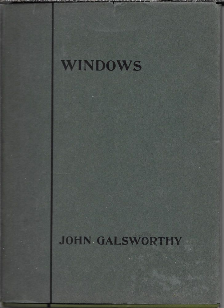 Windows: A Comedy In Three Acts For Idealists and Others. John Galsworthy.