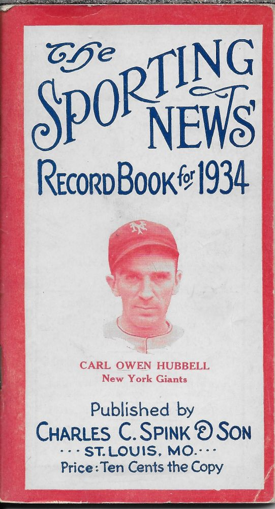 The Sporting News Record Book for 1934 [cover photo is of Carl Owen Hubbard of the New York Giants]. Ernest Lanigan.
