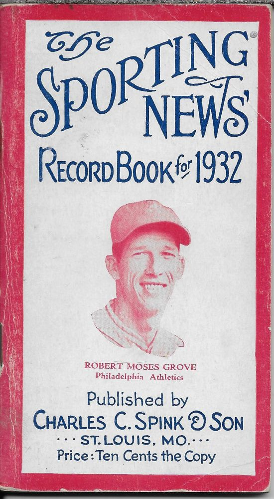 """The Sporting News Record Book for 1932 [cover photo is of Robert Moses Grove of the Philadelphia Athletics]. Ernest Lanigan, """"Lefty"""" Grove."""