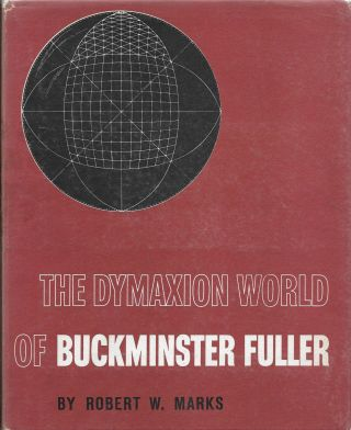 The Dymaxion World of Buckinster Fuller. Robert W. Marks