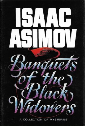 Banquets of the Black Widowers. Isaac Asimov