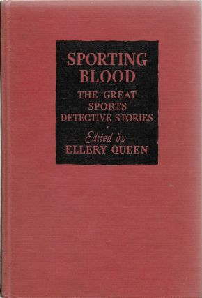 Sporting Blood, The Great Sports Detective Stories. Ellery Queen