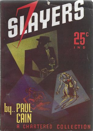 Seven Slayers. Paul Cain, George Carrol Sims