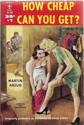 How Cheap Can You Get? (Seventh Avenue Story). Martin Abzug