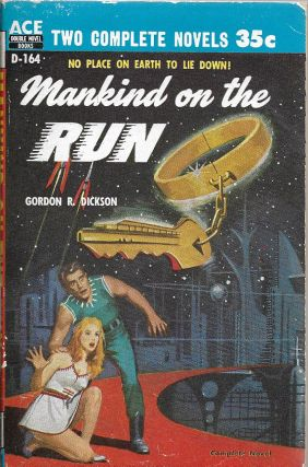 Mankind on the Run [with] The Crossroads of Time. Gordon R. Norton Dickson, Andre, and