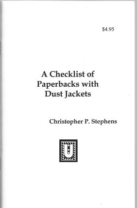 A Checklist of Paperbacks with Dust Jackets. Christopher P. Stephens
