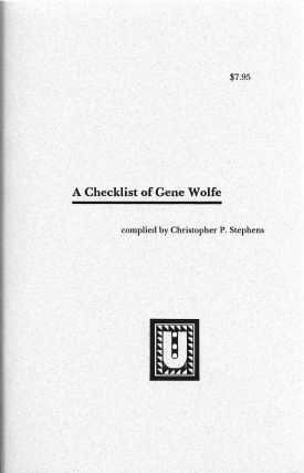 A Checklist of Gene Wolfe. Christopher P. Stephens