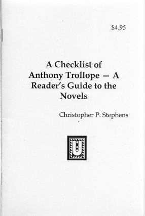 A Checklist of Anthony Trollope: A Reader's Guide. Christopher P. Stephens