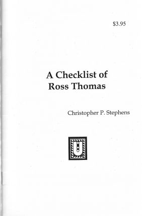 A Checklist of Ross Thomas. Christopher P. Stephens