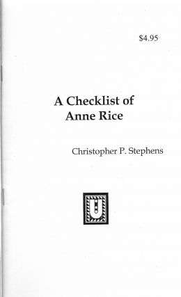 A Checklist of Anne Rice. Christopher P. Stephens