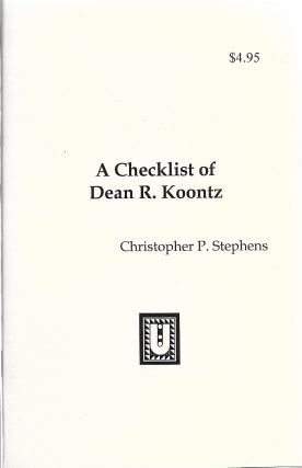 A Checklist of Dean Koontz. Christopher P. Stephens