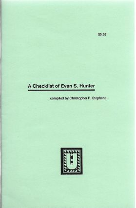 A Checklist of Evan Hunter. Christopher P. Stephens