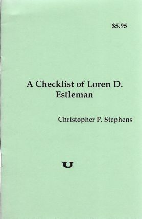 A Checklist of Loren D. Estleman. Christopher P. Stephens