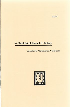 A Checklist of Samuel R. Delany. Christopher P. Stephens