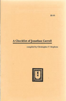 A Checklist of Jonathan Carroll. Christopher P. Stephens