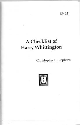 A Checklist of Harry Whittington. Christopher P. Stephens