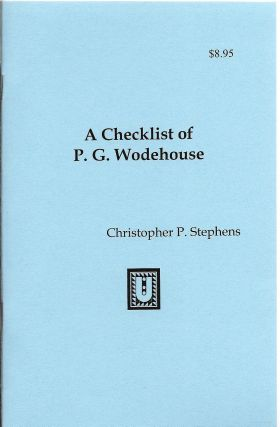 A Checklist of P. G. Wodehouse. Christopher P. Stephens