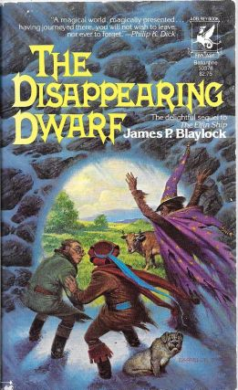 The Disappearing Dwarf. James P. Blaylock.