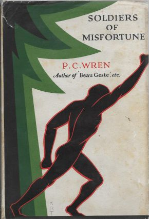 Soldiers of Misfortune: The Story of Otto Belleme. P. C. Wren, Percival Christopher