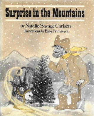 Surprise in the Mountains. Natalie Savage with Carlson, Elise Primavera