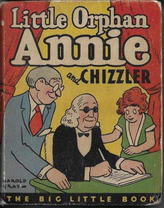 Little Orphan Annie and Chizzler. Harold Gray