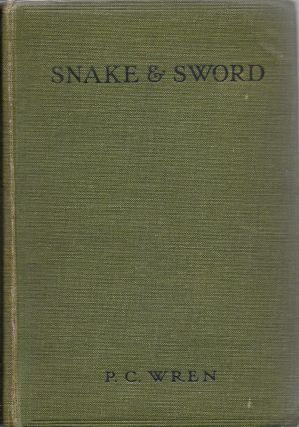 Snake and Sword. P. C. Wren, Percival Christopher