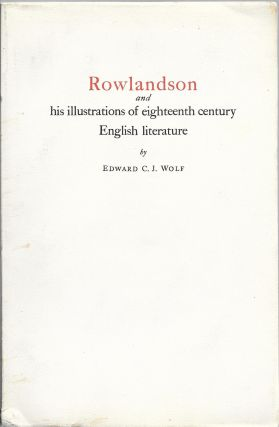 Rowlandson and His Illustrations of Eighteenth Century English Literature. Edward C. J. Wolf