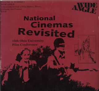 Wide Angle: National Cinemas Revisited: Volume 16, #3: Selections from the 15th Annual Ohio...