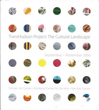 Trans-Hudson Project: The Cultural Landscape, September - November, 2006