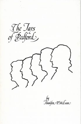 The Jays of Bedford: The Story of Five Generations of the Jay Family Who Lived in the John Jay...