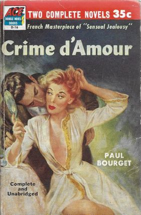 Crime d'Amour / Germinie. Paul Bourget, DE., J. de Goncourt