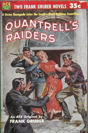 Quantrell's Raiders / Rebel Road (Original Title: Outlaw). Frank Gruber