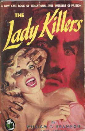 The Lady Killers. William T. Brannon