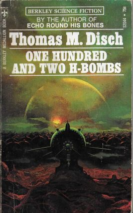One Hundred and Two H Bombs and Other Science Fiction Stories. Thomas M. Disch
