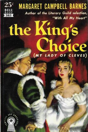 The King's Choice. Margaret Campbell Barnes