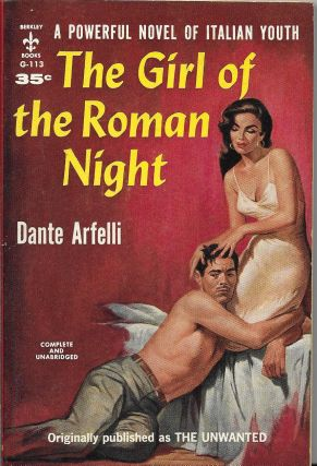 The Girl of the Roman Night [The Unwanted]. Dante Arfelli, Frances Frenaye