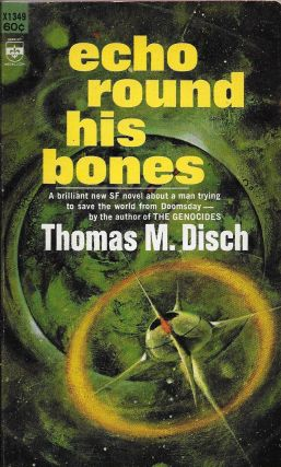 Echo Round His Bones. Thomas M. Disch