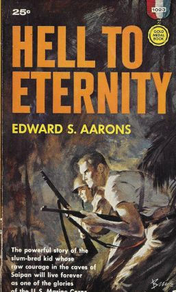 Hell to Eternity. Edward S. Aarons