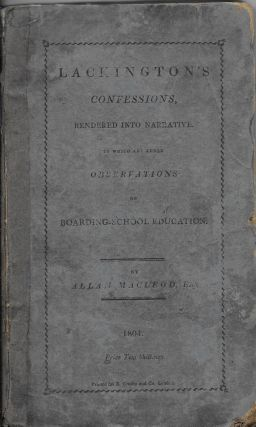 Lackington's Confessions, Rendered into Narrative. To Which are Added Observations on the Bad...