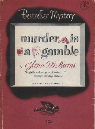 Murder Is a Gamble. Glenn M. Barns