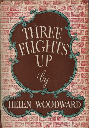 Three Flights Up. Helen Woodward