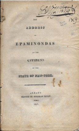 The Address of Epaminondas to the Citizens of the State of New-York. Gideon Granger